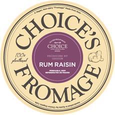choice's fromage, rum raisin